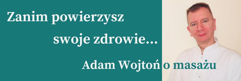 Adam Wojtoń o masażu